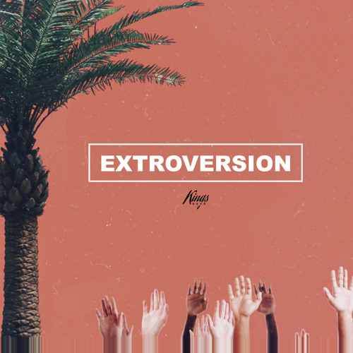 Extroversion - Kings Dead
