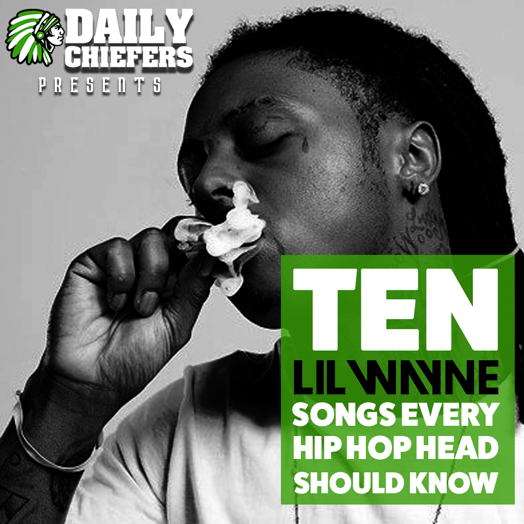 Daily Chiefers | 10 Lil Wayne Songs Every Hip-Hop Head ...