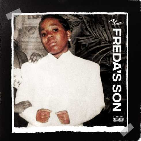 YFN Lucci – Freda's Son [EP] | Daily Chiefers